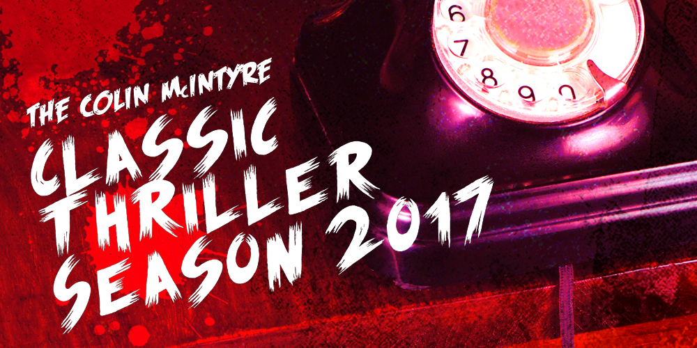 The Colin McIntyre Classic Thriller Season 2017